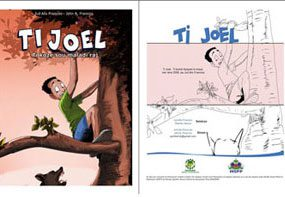 Educational comic book featuring a popular character Ti Joel was developed in collaboration with Ministry of Public Health and Population (MSPP) and Ministry of Agriculture, Natural Resources and Rural Development (MARNDR) of Haiti.