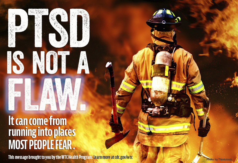 Higher resolution image of PTSD Firefighter graphic containing text: PTSD is not a flaw.  It can come from running into places most people fear.