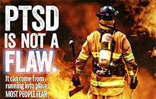 PTSD Firefighter with text: PTSD is not a flaw.  It can come from running into places most people fear.