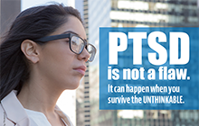 PTSD Survivor with text: PTSD is not a flaw.  It can come from when you survive the unthinkable.