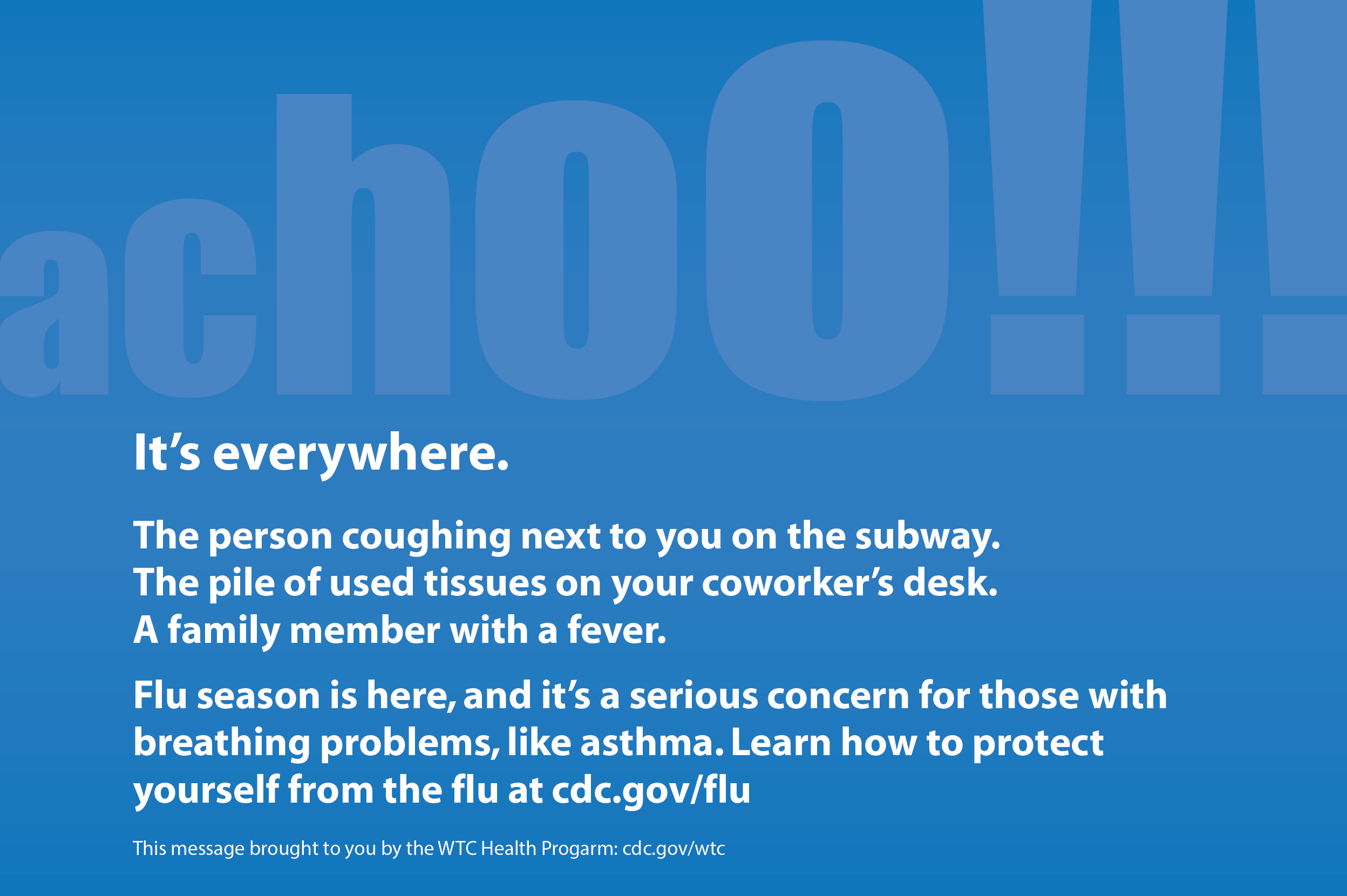 Flu season is a serious concern for those with breathing problems.  Learn how to protect yourself at cdc.gov/flu