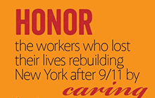 Honor the workers who lost their lives by rebuilding New York after 9/11 by caring for those who have lost their health.
