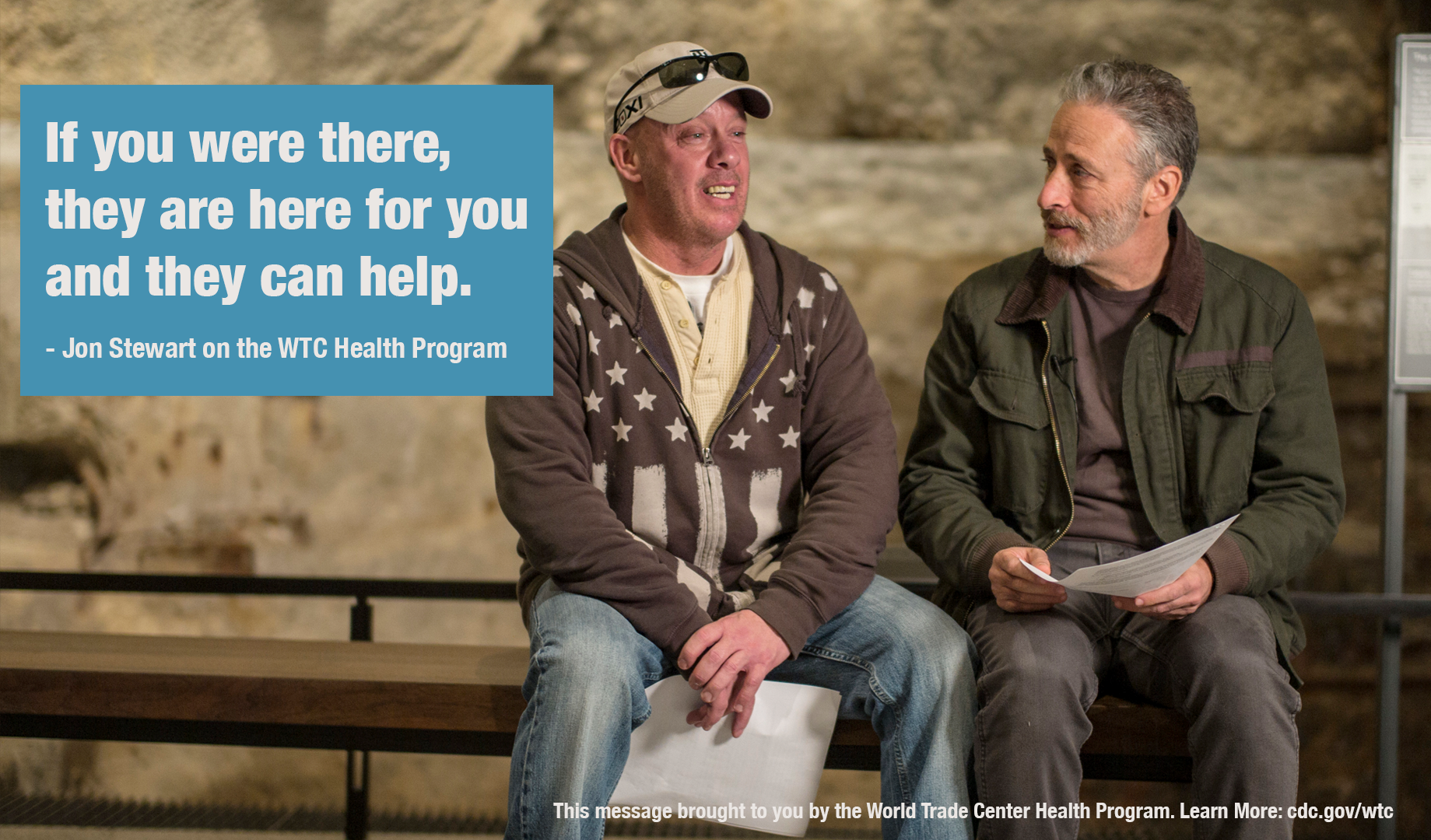 If you were there, they are here for you and they can help - Jon Stewart