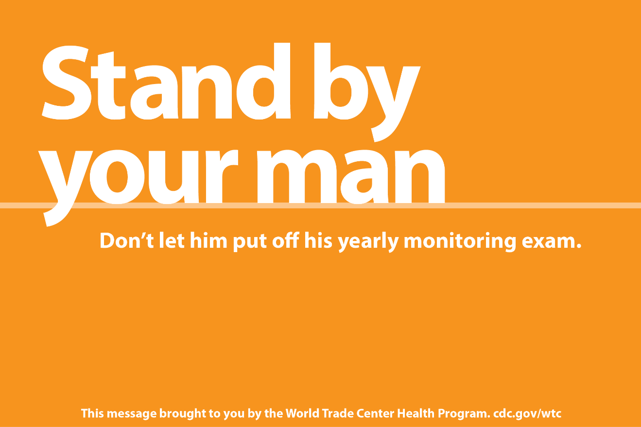 Stand by your man. Don't let him put off his yearly monitoring exam
