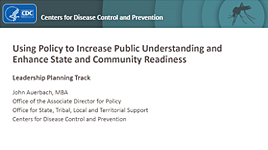 Using Policy to Increase Public Understanding and Enhance State and Community Readiness